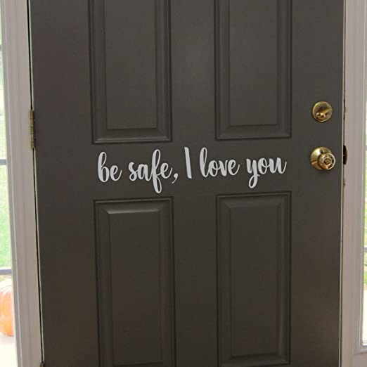Amazon.com: Lionkin8 Be Safe I Love You Front Door Decal Sticker ...