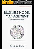 Business Model Management: Design Process Instruments (English Edition)
