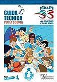 Guida tecnica per la scuola. Volley S3: 1