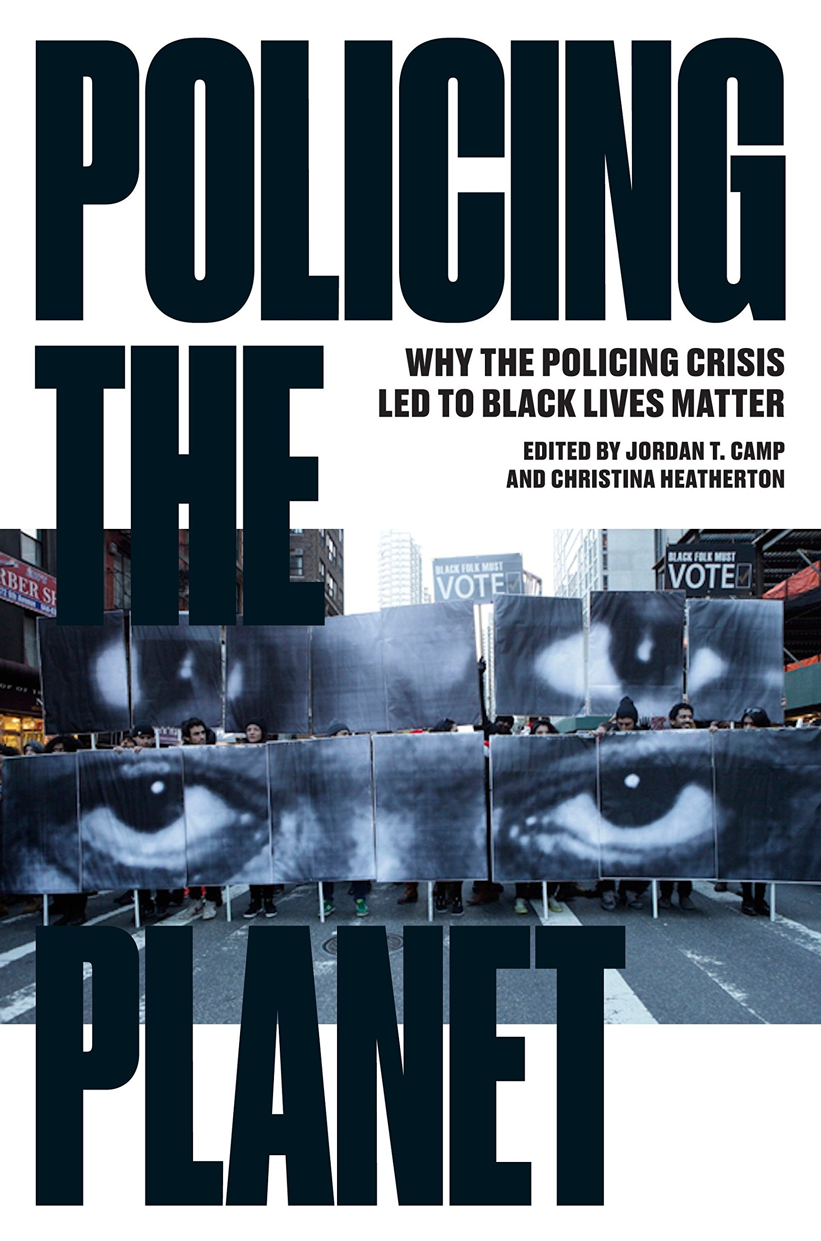 Policing the Planet: Why the Policing Crisis Led to Black Lives Matter (Inglese) Copertina flessibile – 19 mag 2016 Jordan T. Camp Christina Heatherton Verso Books 1784783161