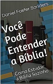 Você Pode Entender a Bíblia!: Como Estudar a Bíblia Sozinho