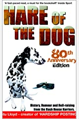HARE OF THE DOG: History, Humour and Hell-raising from the Hash House Harriers Kindle Edition