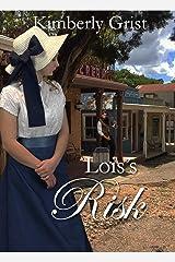 Lois's Risk (Romancing the Farmer Book 3) Kindle Edition