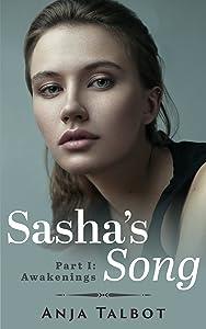 Sasha's Song: Part One: Awakenings / Lesbian Romance