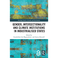 Gender, Intersectionality and Climate Institutions in Industrialised States (Routledge Studies in Gender and…