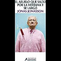 El abuelo que saltó por la ventana y se largó (Spanish Edition)