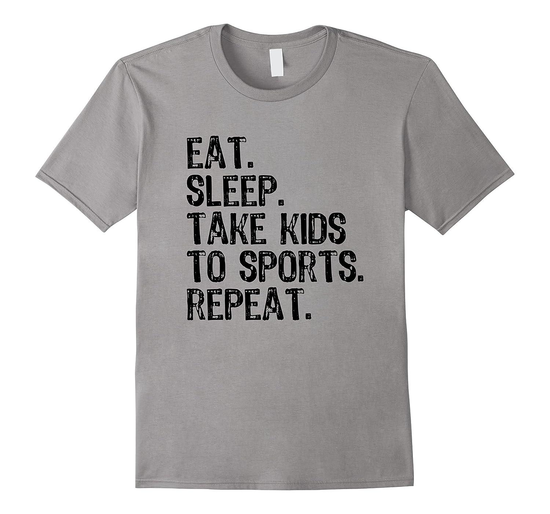 Eat Sleep Take Kids To Sports Repeat White T-Shirt-CD