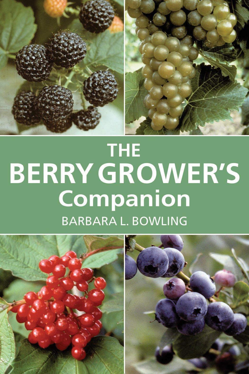 berry grower u0027s companion barbara l bowling 9780881927269