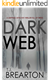 DARK WEB a gripping detective thriller full of twists