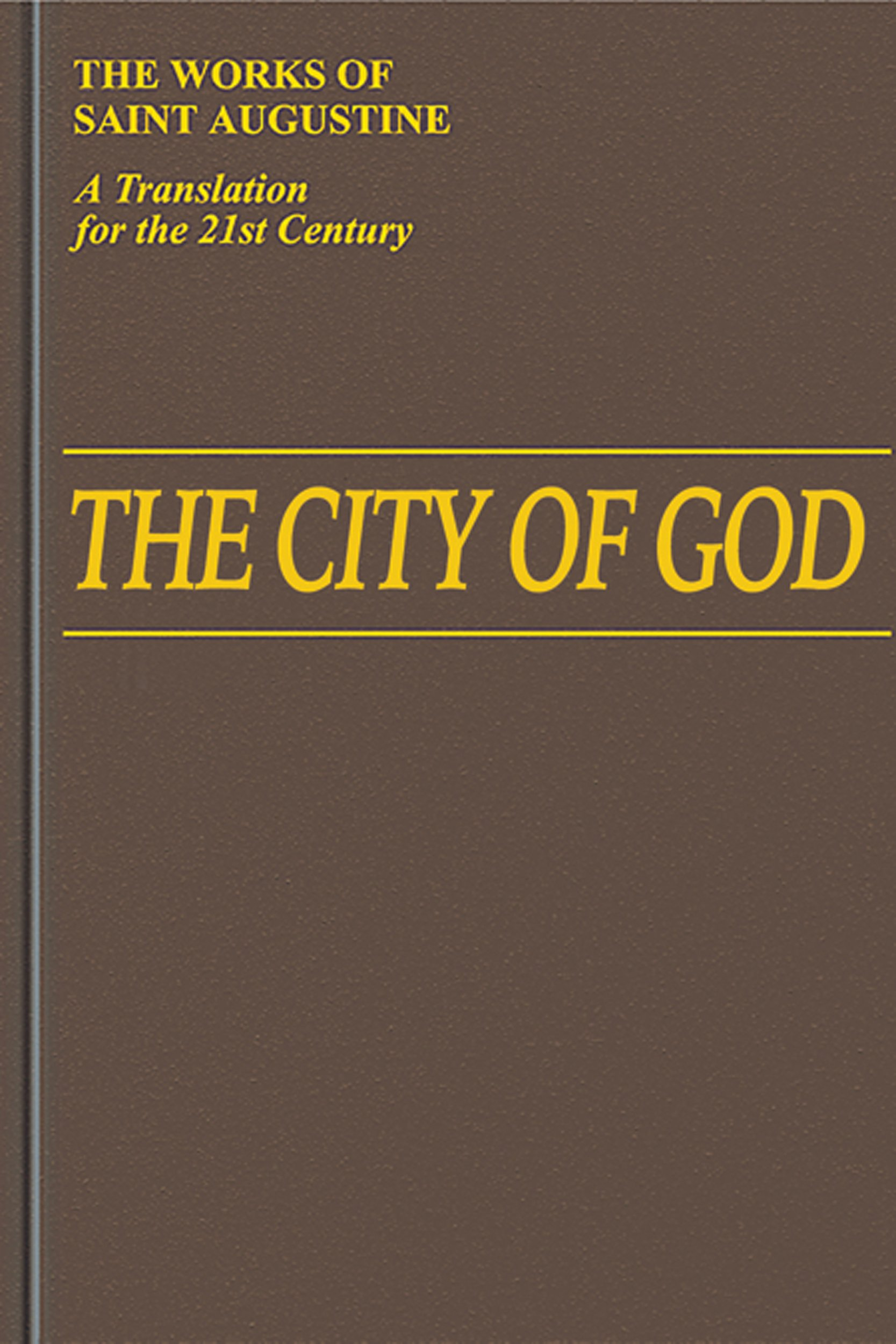 The City of God (1-10) (Vol. I/6) (The Works of Saint Augustine: A  Translation for the 21st Century): Saint Augustine, William Babcock  (Translator), Boniface Ramsey: 9781565484542: Amazon.com: Books