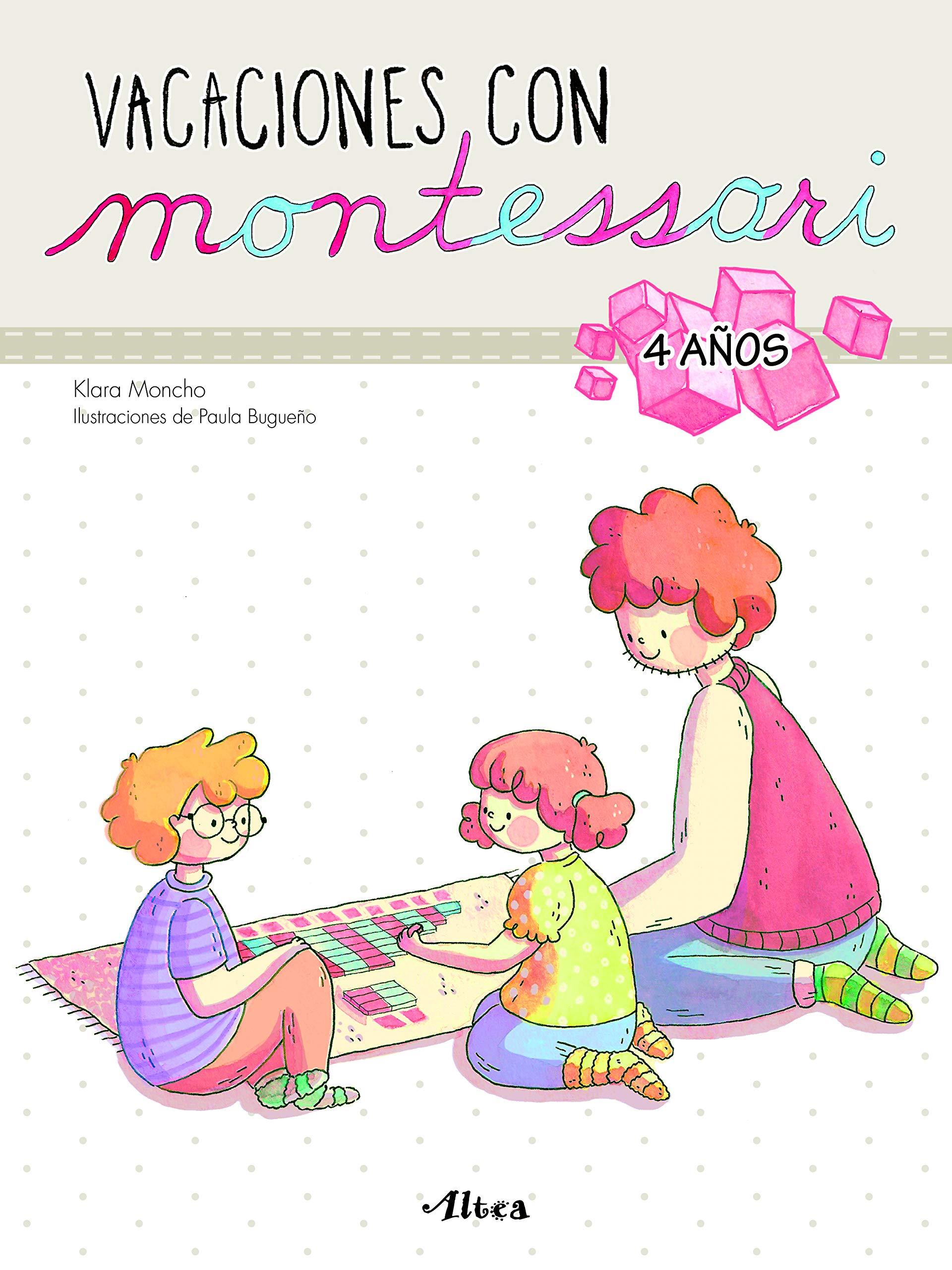 Vacaciones con Montessori - 4 años (Juega y aprende): Amazon.es: Moncho, Klara, Bugueño, Paula: Libros