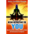 The Missing Instructions for YOU - How to Use the Law of Attraction to Heal Your Chakras and Finally Experience True Happiness!