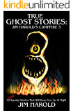True Ghost Stories: Jim Harold's Campfire 3
