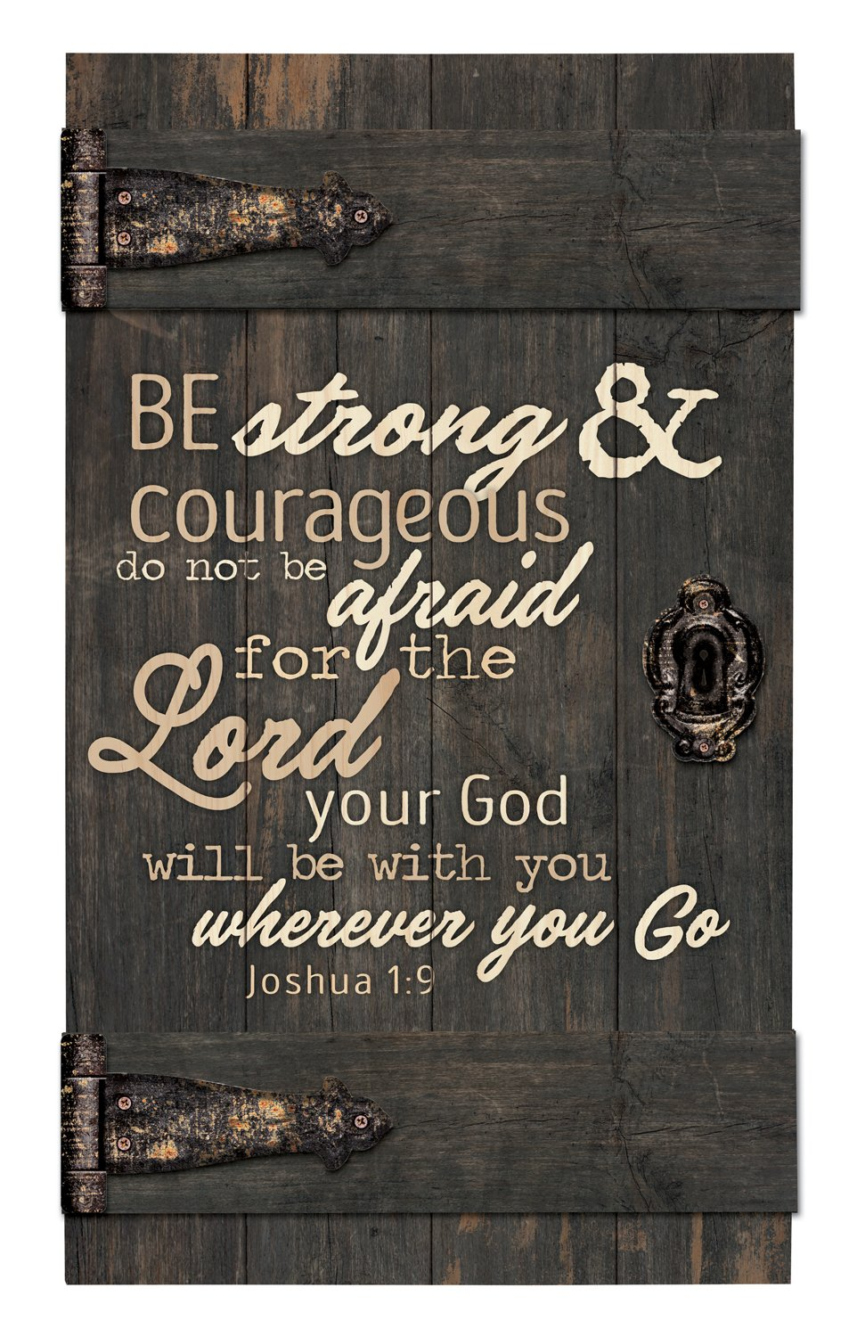 Be Strong & Courageous Brown Distressed 14 x 24 Inch Solid Pine Wood Barn Door Wall Plaque Sign