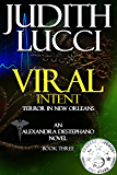Viral Intent: The Day That Would Never End (Alexandra Destephano Book 3)