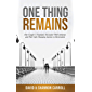 One Thing Remains: One Couple's Traumatic Encounter with Amnesia and Their Life-Changing Journey to Restoration