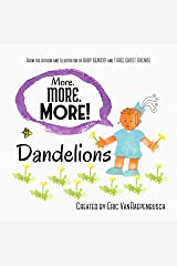 More. MORE. MORE! Dandelions Kindle Edition
