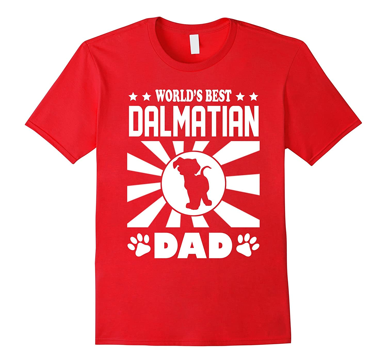 World's Best Dalmatian Dad T-Shirt-ah my shirt one gift
