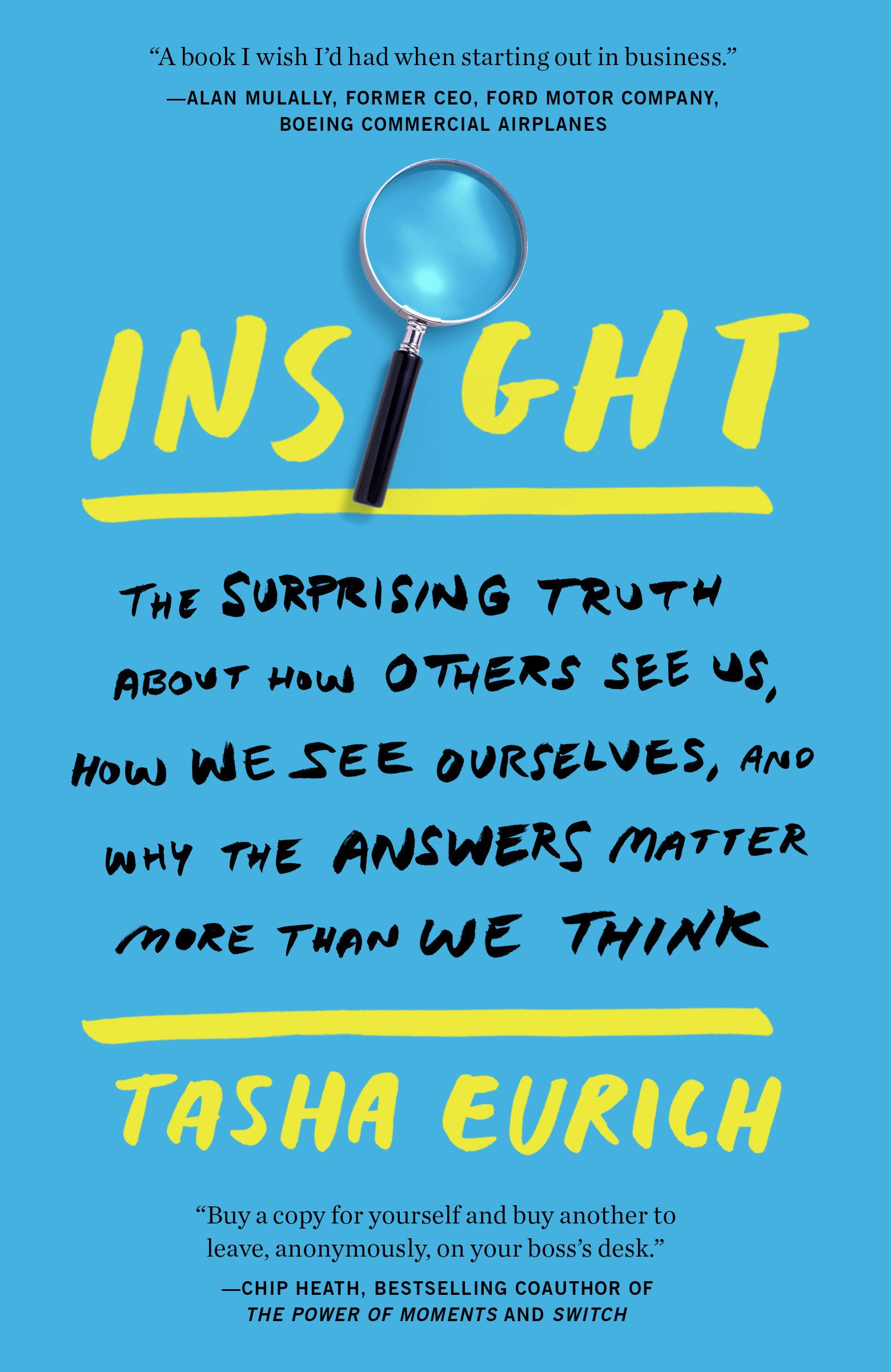 Insight: The Surprising Truth About How Others See Us, How We See ...