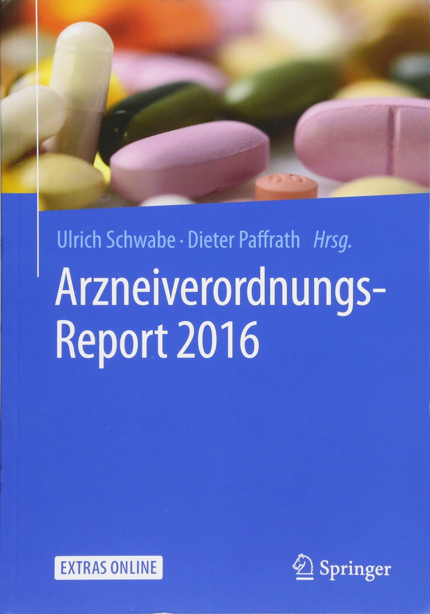 Arzneiverordnungs-Report 2016 Taschenbuch – 27. September 2016 Ulrich Schwabe Dieter Paffrath Springer 3662503506