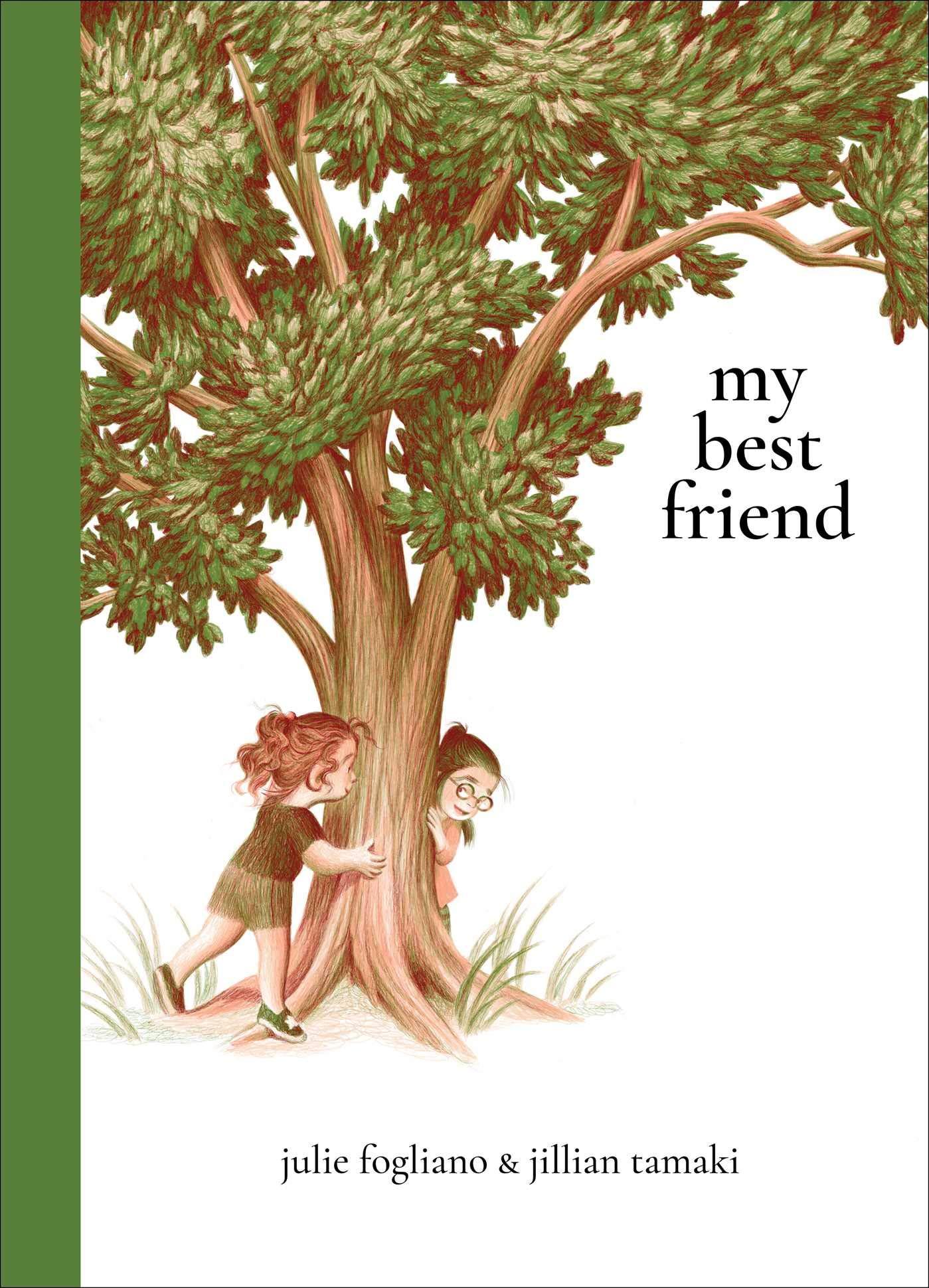 My Best Friend: Fogliano, Julie, Tamaki, Jillian: 9781534427228 ...