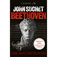 Beethoven: The Man Revealed - revised & updated edition