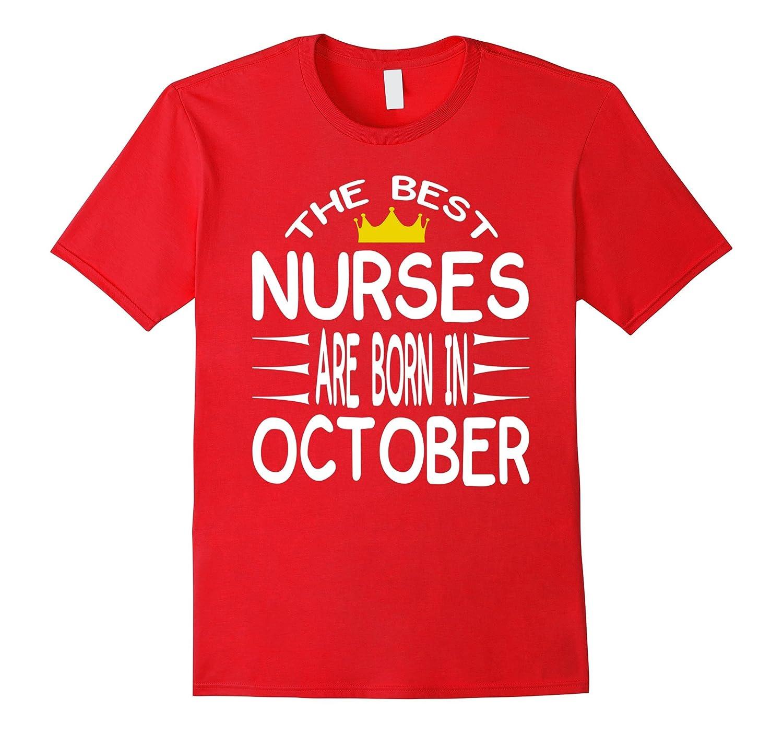 Birthday Tshirt For Nurses Born In October Zodiac-FL