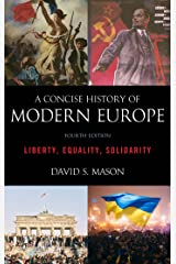 A Concise History of Modern Europe: Liberty, Equality, Solidarity Kindle Edition