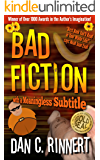 Bad Fiction: With a Meaningless Subtitle