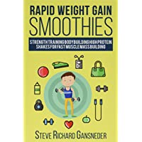 Rapid Weight Gain Smoothies: Strength Training Bodybuilding High Protein Shakes for Fast Muscle Mass Building