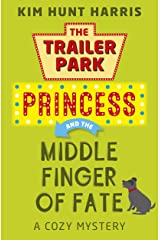 The Middle Finger of Fate (A Trailer Park Princess Cozy Mystery Book 1) Kindle Edition