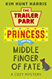 The Middle Finger of Fate (A Trailer Park Princess Cozy Mystery Book 1)