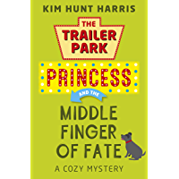 The Middle Finger of Fate (A Trailer Park Princess Cozy Mystery Book 1) (English Edition)
