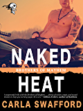 Naked Heat: Brothers of Mayhem Novel