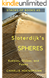 Sloterdijk's Spheres: Bubbles, Globes, and Foams (Stacks of Books Book 5)