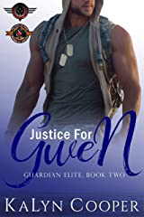 Justice for Gwen : (Police and Fire: Operation Alpha) (Guardian Elite Series Book 2) Kindle Edition