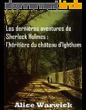 Les dernières aventures de Sherlock Holmes : l'héritière du château d'Ightham