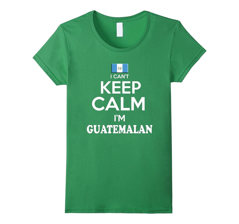 Amazon.com: Guatemala I Cant Keep Calm tshirt Guatemalan camiseta Unisex: Clothing