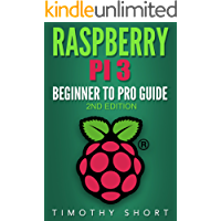 Raspberry Pi 3: Beginner to Pro Guide:: (Raspberry Pi 3, Python, Programming)