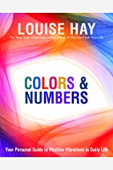 Colors & Numbers: Your Personal Guide to Positive Vibrations in Daily Life Paperback