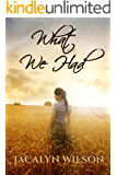 What We Had: Birdie's story ~ 1929-1945 Historical Fiction