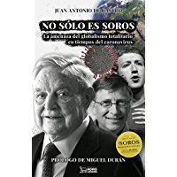 No sólo es Soros: La amenaza del globalismo totalitario en tiempos del coronavirus