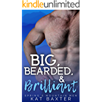 Big, Bearded and Brilliant: a husky man/curvy woman romance (Spring's Mountain Men)