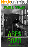Ares Road: A Gritty Hard-Hitting Thriller Series Book # 2 (JAKE CALDWELL)