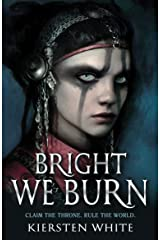 Bright We Burn (The Conqueror's Trilogy) Kindle Edition