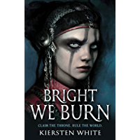 Bright We Burn (The Conqueror's Trilogy Book 3) (English Edition)
