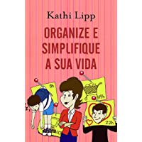 Organize e simplifique sua vida