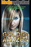The Golden Amazon (The Original Golden Amazon Saga Book 1)