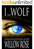 I am Wolf (The Wolfboy Chronicles Book 2)