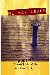 We May Learn: some decent poems Kindle Edition